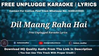 Dil Maang Raha Hai | Free Unplugged Karaoke Lyrics | Ghost | Yasser Desai