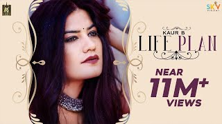 Kaur B - Life Plan (Official Video) | New Punjabi Song 2019
