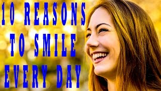 10 reasons to smile every day