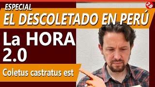ESPECIAL DESCOLETADO EN PERÚ -  LA HORA 2.0 MIÉRCOLES 12 MAYO