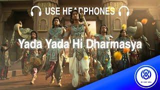 8D Audio | Yada Yada Hi Dharmasya - Mahabharat | Star Plus | 8D MUSIC India
