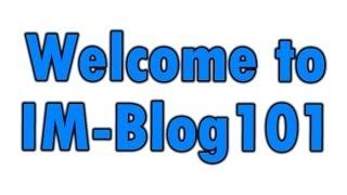 Welcome to IM-Blog101 - www.internetmarketingblog101.com