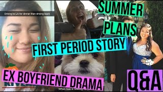 EX-BOYFRIEND DRAMA, FIRST PERIOD STORY + SUMMER PLANS!! Q&A