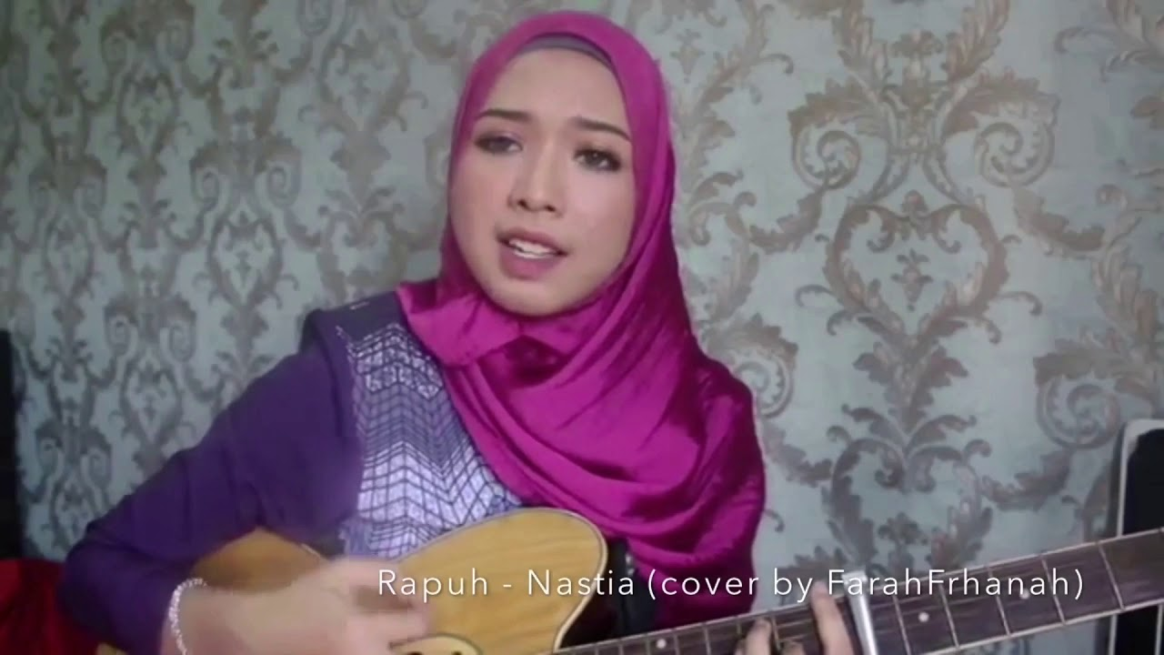 Rapuh - Nastia (cover) - YouTube Nastia Rapuh