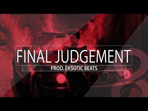 Eksotic Beats - Dark Hip Hop Beat Aggressive Dirthy South Rap Instrumental - Final Judgement