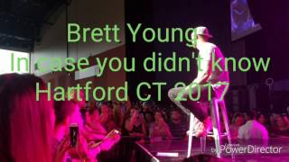 Brett Young - In case you didn't know. Hartford CT 2017