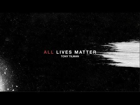 Tony Tillman - All Lives Matter [Official Audio]