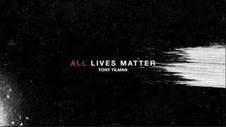 Tony Tillman - All Lives Matter [Official Audio]