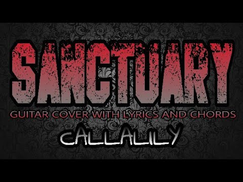 Sanctuary - Callalily (Guitar Cover With Lyrics & Chords)