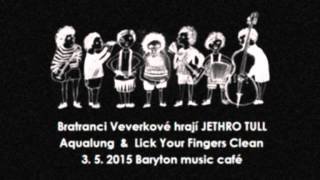 Aqualung & Lick Your Fingers Clean,  Baryton 3.5.2015