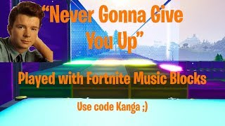"""""""Never Gonna Give You Up"""", but it's played using Fortnite Music Blocks"""
