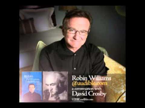 Robin Williams & David Crosby PART 1