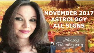 NOVEMBER 2017 ASTROLOGY FOCUS ALL SIGNS