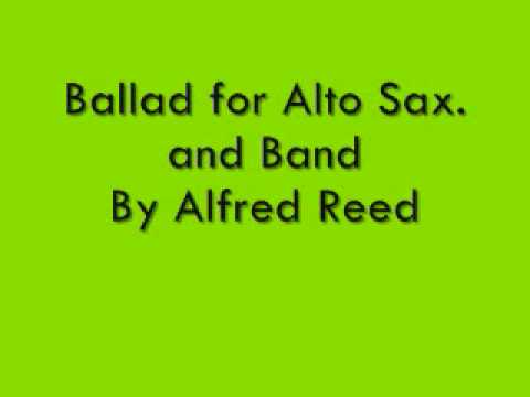 Ballad for Alto Sax and Band  Alfred Reed