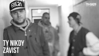 Ty Nikdy - Závist (Oficiální videoklip)