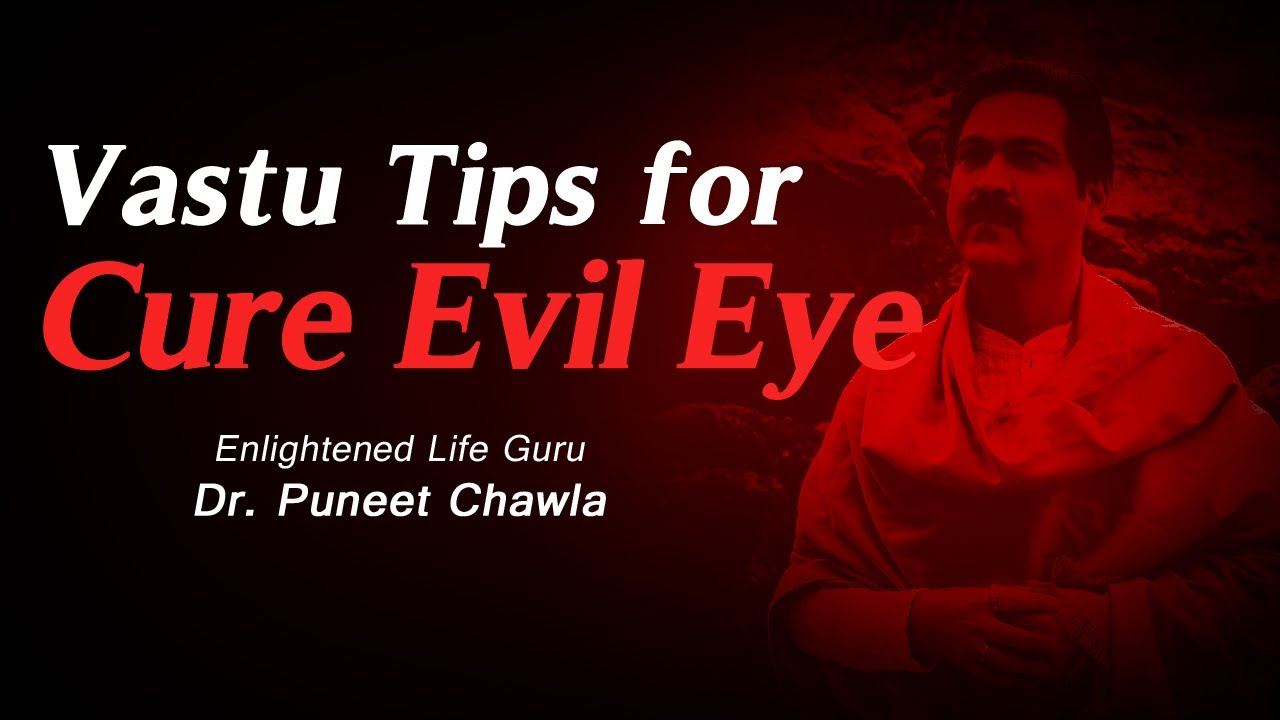 How To Cure Evil Eye | Vastu Tips for Evil Eye by Life Guru Dr  Puneet  Chawla