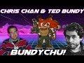Chris Chan & Ted Bundy's BUNDYCHU?