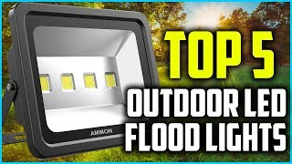 Top 5 Best Outdoor LED Flood Lights In 2019