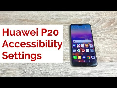 Huawei P20 Accessibility Settings