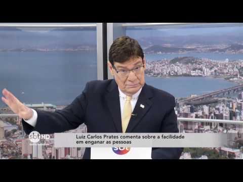 Luiz Carlos Prates comenta sobre sobre a facilidade em enganar as pessoas