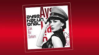 Ayşe Hatun Önal - Çak Bi Selam (Bayraşa Mix/Audio)