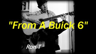 """""""From A Buick 6"""" written by Mr Dylan (arr Ron Talley) 5 28 16"""