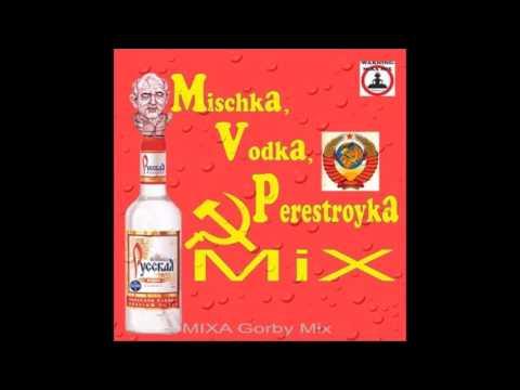 MIXA MIX - Mischka, Vodka, Perestroyka Mix (2011)
