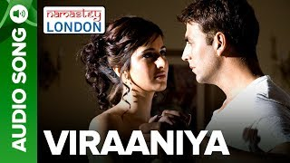 Viraaniya - Full Audio Song - Namastey London - Akshay Kumar & Katrina Kaif