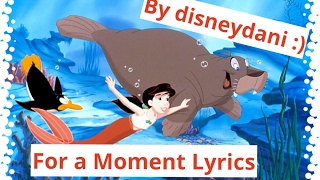 The Little Mermaid II - For A Moment Lyrics