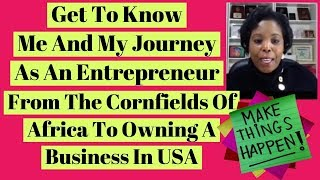 Get To Know Me And My Journey As An Entrepreneur