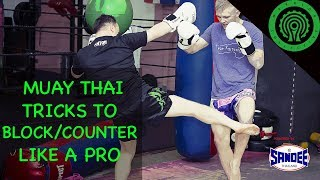 Muay Thai Tricks to Block and Counter Like a Pro Fighter