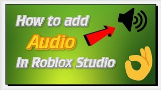 Come aggiungere AUDIO in Roblox Studio (TUTORIAL)