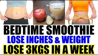 Bedtime drink for weight loss   lose 3 kgs in a week smoothies apple smoothie healthy reci...