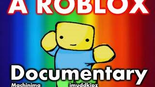 Roblox Documentary | imuddkipz
