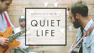 BLDG 25 Blog Presents Backyard Sessions: Quiet Life