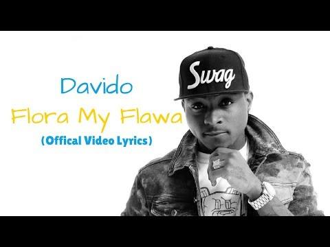 Davido - Flora My Flawa (Official Video Lyrics)