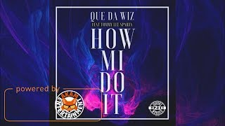 Que Da Wiz X Tommy Lee Sparta - How Mi Do It - June 2017