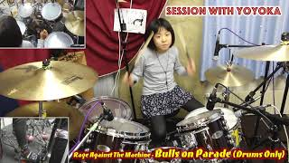 Bulls on Parade(Drums Only)  - Rage Against The Machine   [Let''s Session With Yoyoka]