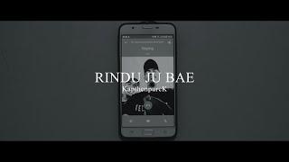 Download Lagu Kapthenpurek_Rindu ju bae (lirik) mp3