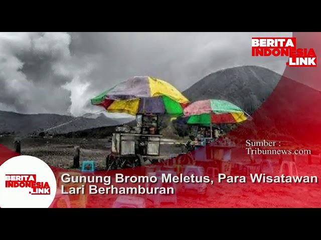 Gunung Bromo Meletus, para Wisatawan lari berhamburan tgl 19 Juli 2019.