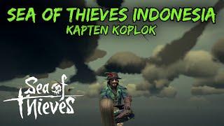 SEA OF THIEVES INDONESIA - KAPTEN KOPLOK