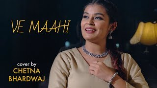 Ve Maahi Female cover Chetna Bhardwaj Mp3 Song Download