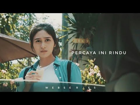 PERCAYA INI RINDU - EPISODE 1 Webseries