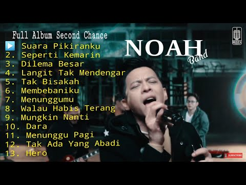 Full Album Second Chance - NOAH New Version 2018[HQ Audio] VIDEO STUDIO