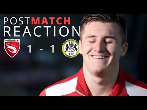REACTION | Morecambe 1-1 Forest Green Rovers