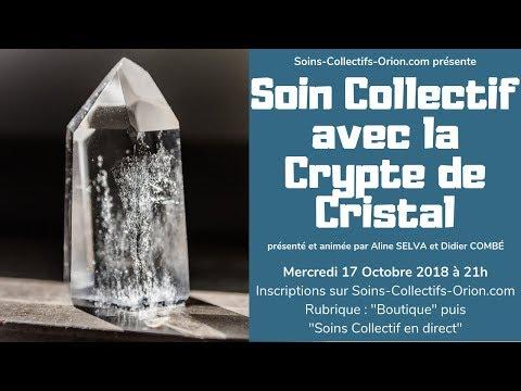 [BANDE ANNONCE] Soin Collectif avec la Crypte de Cristal le 17/10/2018 à 21h