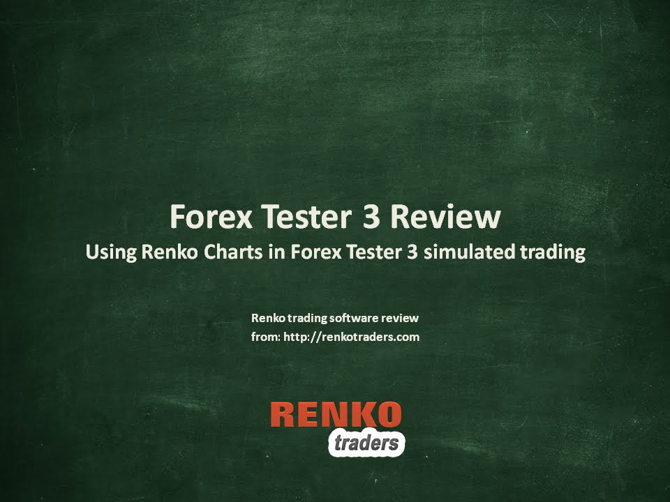 renko forex tester reviews