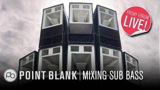 Mixing Sub Bass (FFL!)