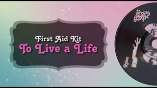 First Aid Kit - To Live a Life (Lyrics)