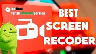 Best screen recording app for Android without any watermark